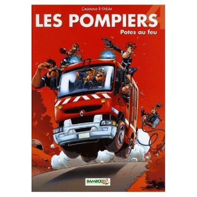 Les Pompiers Tome 4 - Potes Au Feu Christophe Cazenove