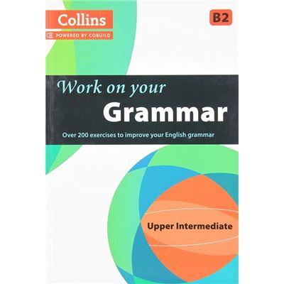 Grammar B2. Work On Your