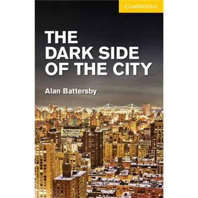 The Dark Side Of The City Level 2 Elementary/Lower Intermediate (Cambridge English Readers) (Paperback)