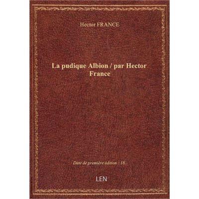 La pudique Albion / par Hector France