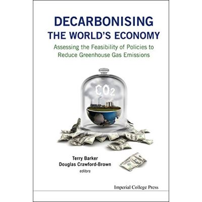 Decarbonising the World's Economy: Assessing the Feasibility of Policies to Reduce Greenhouse Gas Emissions - [Livre en VO]