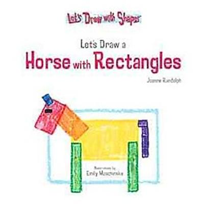 Let's Draw a Horse With Rectangles, Let's Draw With Shapes