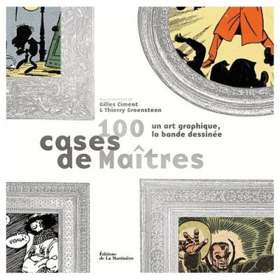 100 Cases De Maîtres - Un Art Graphique Gilles Ciment