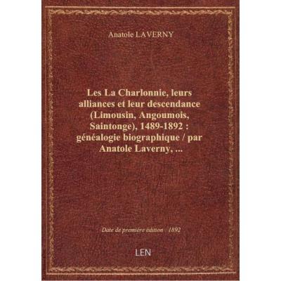Les La Charlonnie, leurs alliances et leur descendance (Limousin, Angoumois, Saintonge), 1489-1892 :