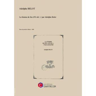 La femme de feu (43e éd.) - Adolphe Belot