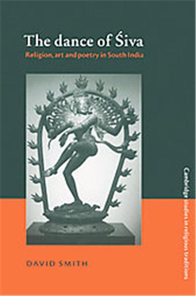 The Dance of Siva, Cambridge Studies in Religious Traditions, 7