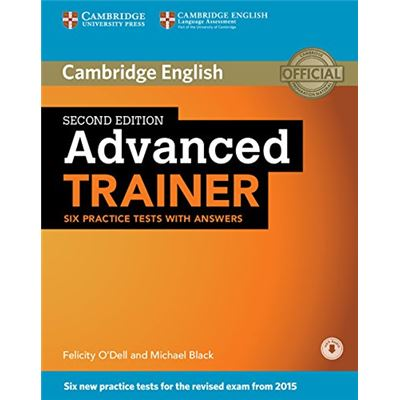 Advanced Trainer - Six Practice Tests With Answers Felicity O'dell