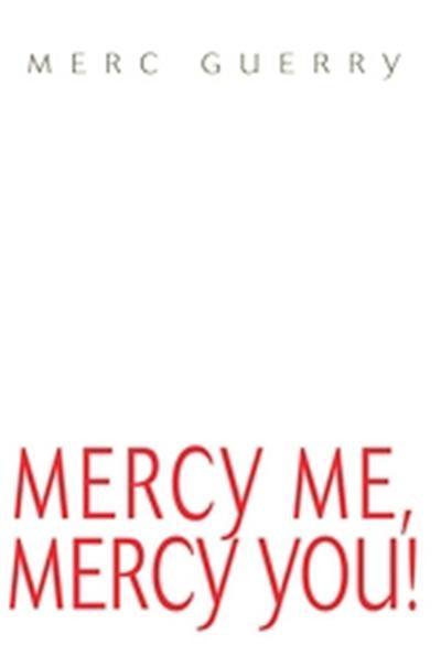 Mercy Me, Mercy You!
