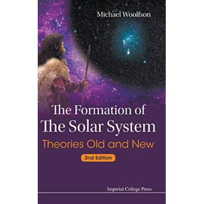 Formation Of The Solar System, The: Theories Old And New (2nd Edition) - [Livre en VO]