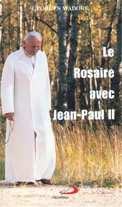 le rosaire avec jean-paul ii