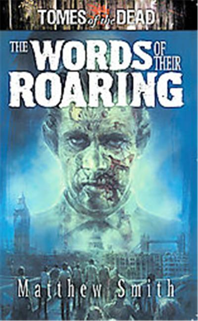 The Words of Their Roaring, Tomes of the Dead