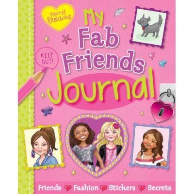 Pretty Fabulous - My Fab Friends Journal: Friends * Fashion * Stickers * Secrets
