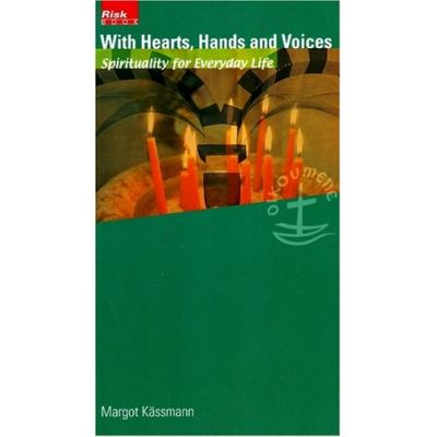With Hearts, Hands and Voices: Spirituality for Everyday Life - [Version Originale]