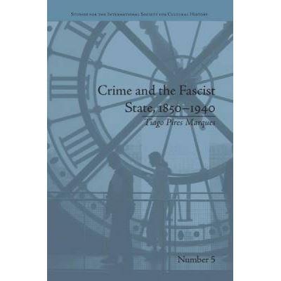 Crime and the Fascist State, 1850-1940 - [Version Originale]