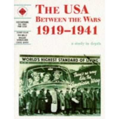 The USA Between the Wars 1919-1941, Discovering the Past for Gcse