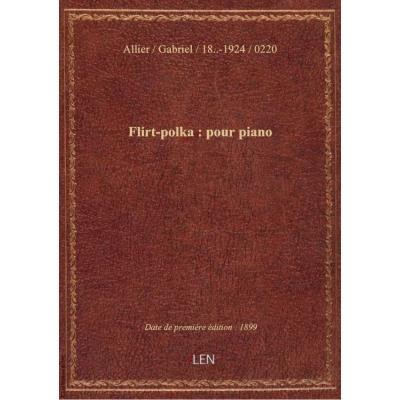 Flirt-polka : pour piano / par Gabriel Allier : [ill. par] E. Buval