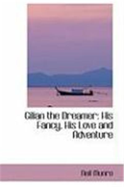 Gilian the Dreamer: His Fancy, His Love and Adventure