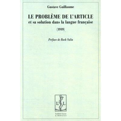 Le Probleme De L'Article Et Sa Solution Dans La Langue Française (1919)