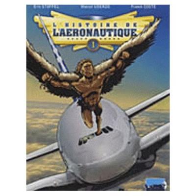 L'histoire De L'aéronautique Tome 1 - Des Origines À Blériot Franck Coste