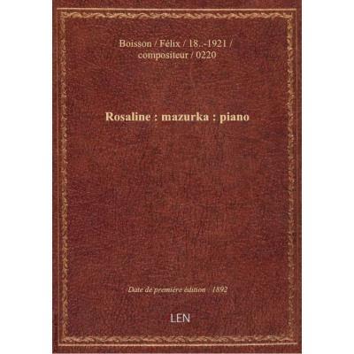 Rosaline : mazurka : piano / par F. Boisson : [couv. ornée par] à†