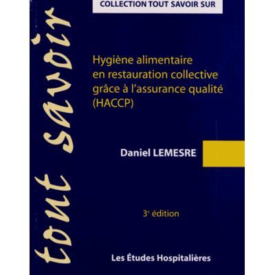 Hygiène alimentaire en restauration collective grâce à l'assurance qualité (HACCP). 3e édition