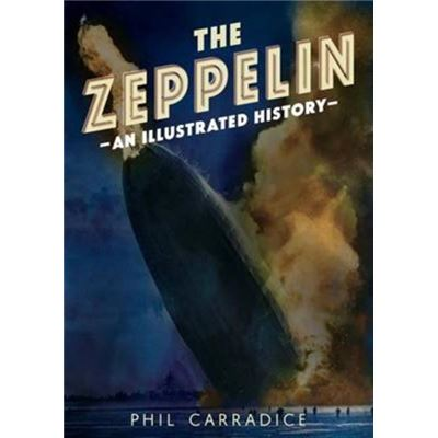 Zeppelin An Illustrated History