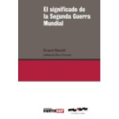 El Significado De La Segunda Guerra Mundial - Mandel, Ernest
