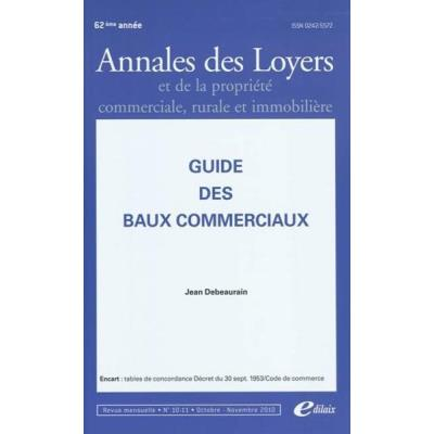 Guide Des Baux Commerciaux , Annales Des Loyers Et De La Propriété Commerciale, Rurale Et Immobilière (Édition 2010)