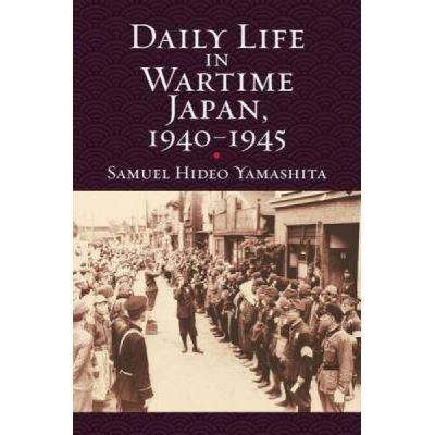 Daily Life in Wartimejapan, 1940-1945 - [Version Originale]