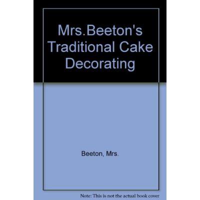 Mrs Beeton's Traditional Cake Decorating