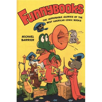 Funnybooks: The Improbable Glories Of The Best American Comic Books (Paperback)