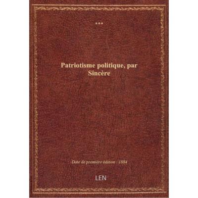Patriotisme politique , par Sincère