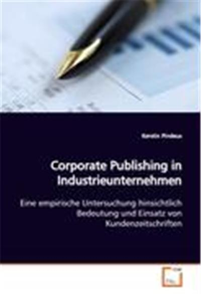 Corporate Publishing in Industrieunternehmen