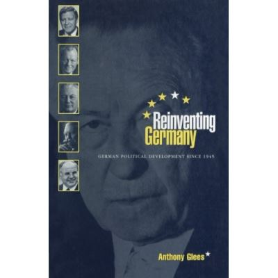 Reinventing Germany: German Political Development Since 1945 (Cross-cultural Perspectives on Women) - [Version Originale]