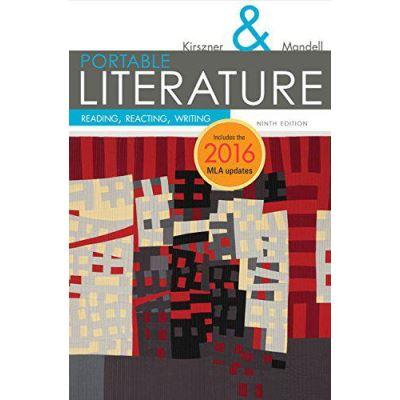 PORTABLE Literature: Reading, Reacting, Writing, 2016 MLA Update (Kirszner/Mandell Literature) - [Version Originale]