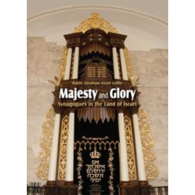 Majesty and Glory: Synagogues in the Land of Israel - [Livre en VO]