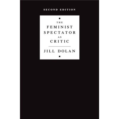 The Feminist Spectator As Critic Second