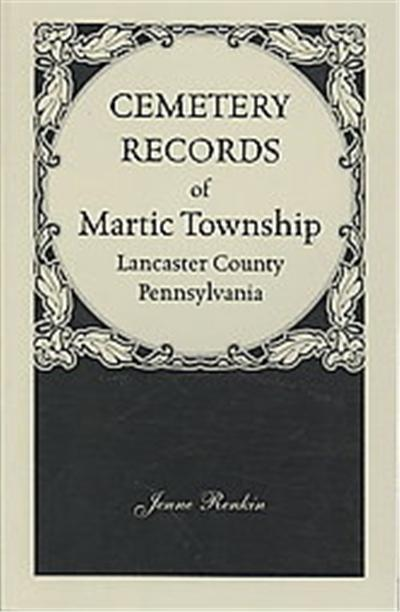 Cemetery Records of Martic Township, Lancaster County, Pennsylvania