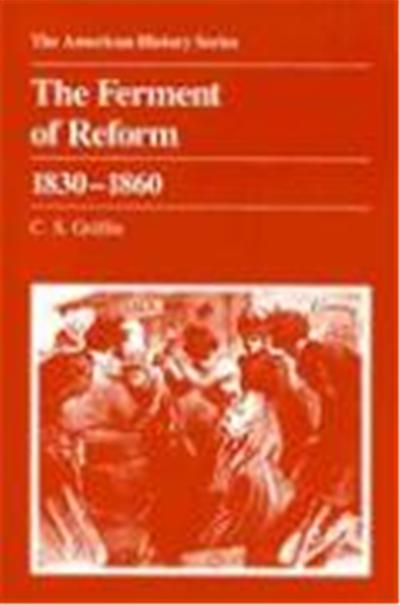 Ferment of Reform Eighteen Hundred and Thirty to Eighteen Hundred and Sixty