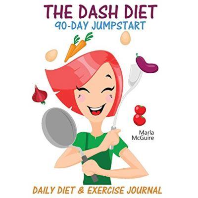 The DASH Diet 90-Day Jumpstart: Daily Diet & Exercise Journal - [Version Originale]