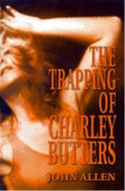The Trapping of Charley Butters