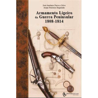 Armamento Ligeiro Da Guerra Peninsular 1808-1814
