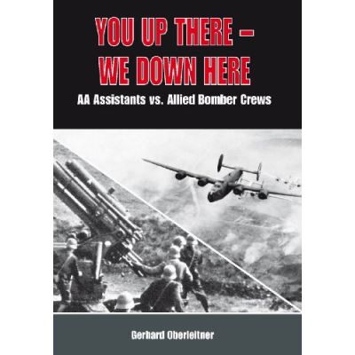 You Up There - We Down Here: Schoolboys deployed as Anti-Aircraft Gun Assistants - [Livre en VO]
