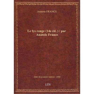 Le lys rouge (14e éd.) / par Anatole France