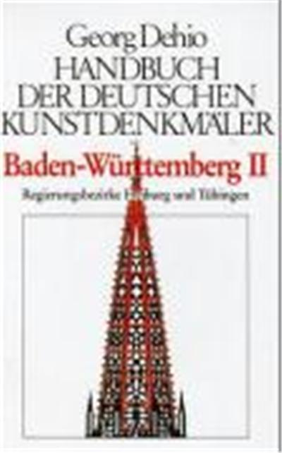 Die Regierungsbezirke Freiburg Und Tubingen, Handbuch Der Deutschen Kunstdenkmèaler