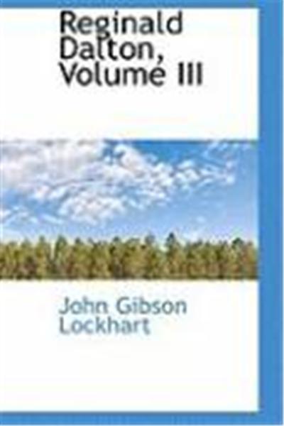 Reginald Dalton, Volume III