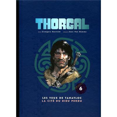 Intégrale Collector Thorgal - Double album - Volume 6 : Les yeux de Tanatloc / La cité du dieu perdu