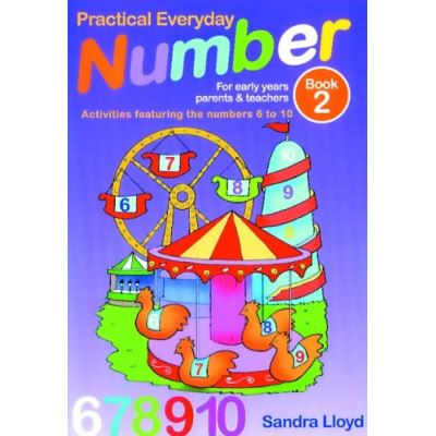 Practical Everyday Number for Early Years Parents and Teachers: Number Activities 5-10 Book 2 - [Livre en VO]