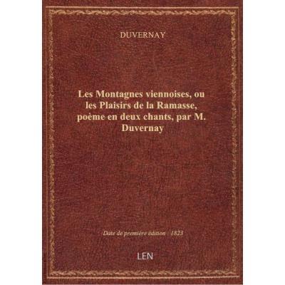 Les Montagnes viennoises, ou les Plaisirs de la Ramasse, poème en deux chants, par M. Duvernay