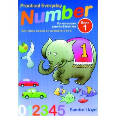 Practical Everyday Number for Early Years Parents and Teachers: Number Activities 0-5 Book 1 - [Livre en VO]